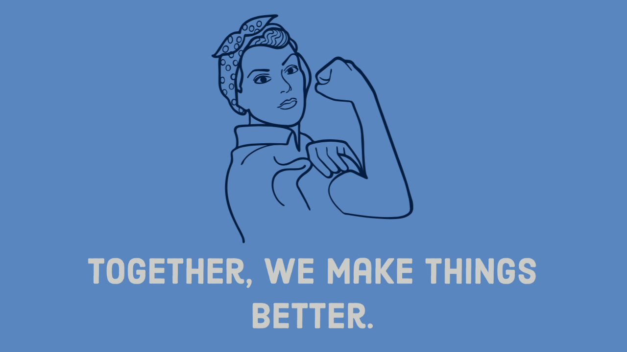 Together We Make Things Better
