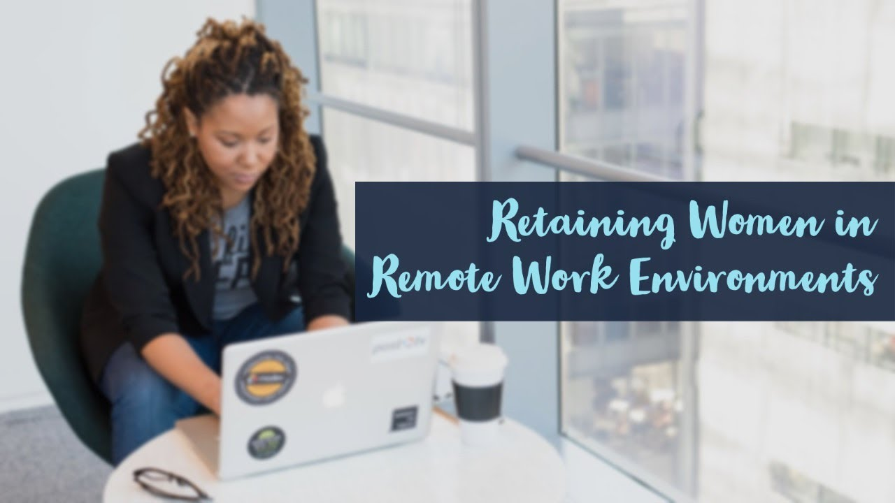 Retaining-Women-in-a-Remote-Work-Environment
